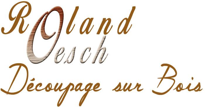 Découpage sur Bois - Roland Oesch
